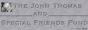 The John Thomas and Special Friends Fund logo
